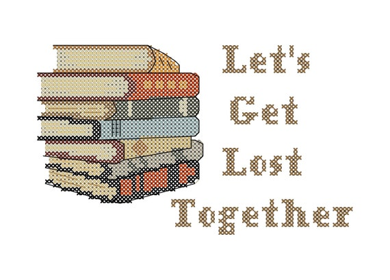 Cross Stitch Pattern Book Stack Let's Get Lost Together for the Book Lover, Librarian Reader Instant Digital Download