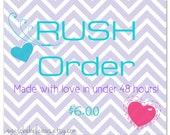 RUSH Order - Made and shipped within 48 hours - when you need it fast