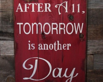 Large Wood Sign - After All Tomorrow Is Another Day  - Subway Sign