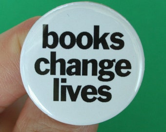 books change lives pinback button. 1.25 inches.