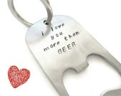 """SALE:  """"I love you more than BEER"""" gift bottle opener key chain by Moonstone Creations"""