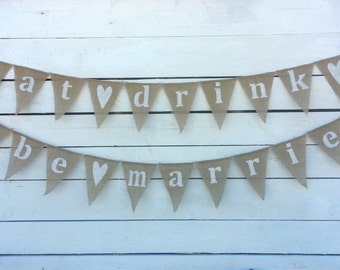 Eat drink and be married burlap banner