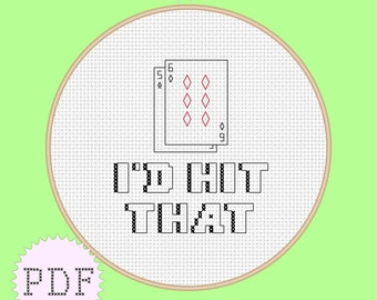 PDF counted cross stitch pattern INSTANT DOWNLOAD quote Blackjack, I'd hit that