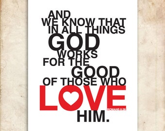 For the Good of all who love HIM. Romans 8:28. DIY. PDF. 8x10 Printable Scripture Poster.