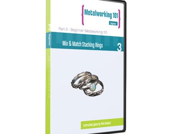 Metal Working 101 DVD - Part 3 - Stacking Rings -  Soldering Techniques - Bezel Cup - Set a Cabochon - Patina