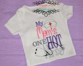 My Mom is One Hot Nurse Custom Embroidered Shirt Girl Boy Shirt Doctor Shirt