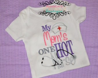 My Mom is One Hot Nurse, Custom, Embroidered Shirt, Girl Shirt, Boy Shirt, Doctor Shirt, Baby Shower, Gift