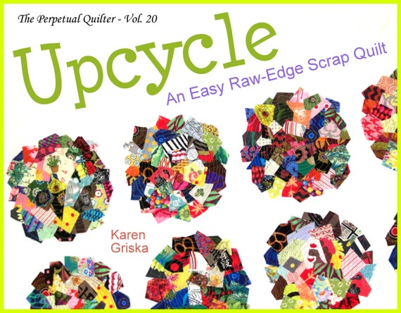 Upcycle Quilt Pattern, Easy Scrap Quilt Pattern, Raw-Edge Applique, Modern Quilt, Improv, PDF, qtm