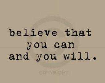 Believe that you can and you will - Vinyl Wall Art