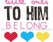 Jesus Loves Me/Little Ones to Him Belong: 5x7 print for nursery or child's room