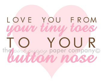 From Your Tiny Toes to Your Button Nose 5x7 nursery print (you choose colors)