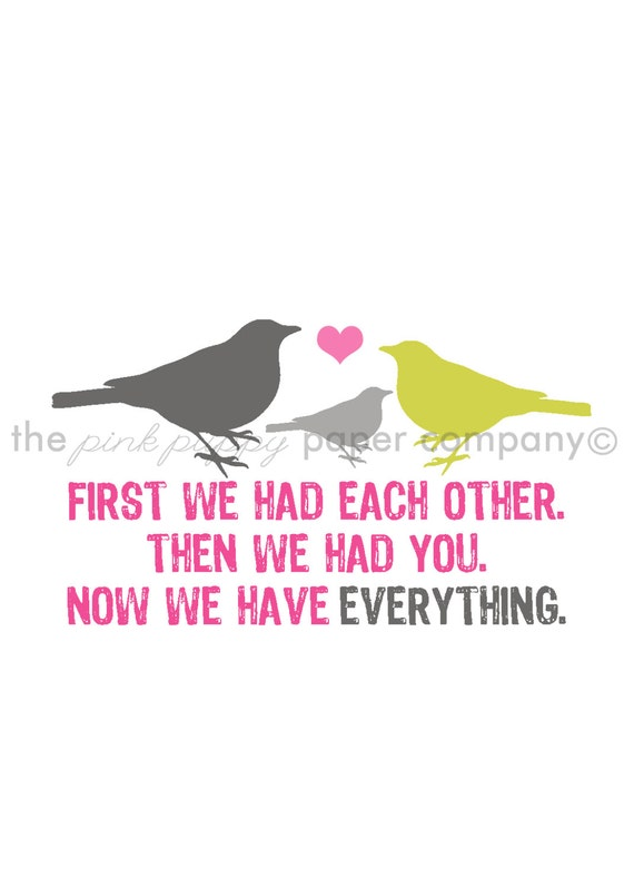 Now We Have Everything 5x7 Bird Family Print (you choose your colors)