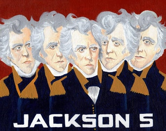 Jackson Five // Andrew Jackson American History pun art - art print