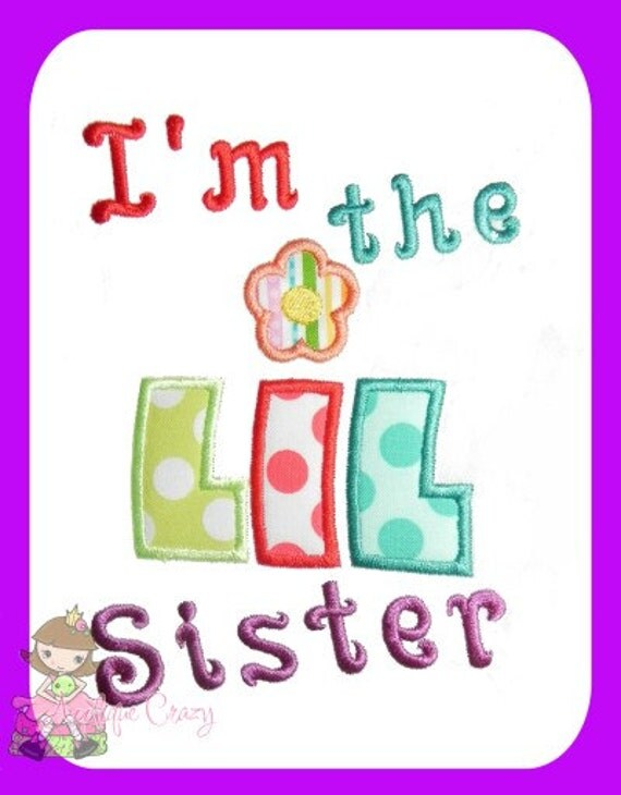 I'm the Little sister Applique Embroidery design