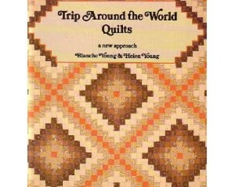 Trip Around the World Quilts Blanche Young and Helen Young