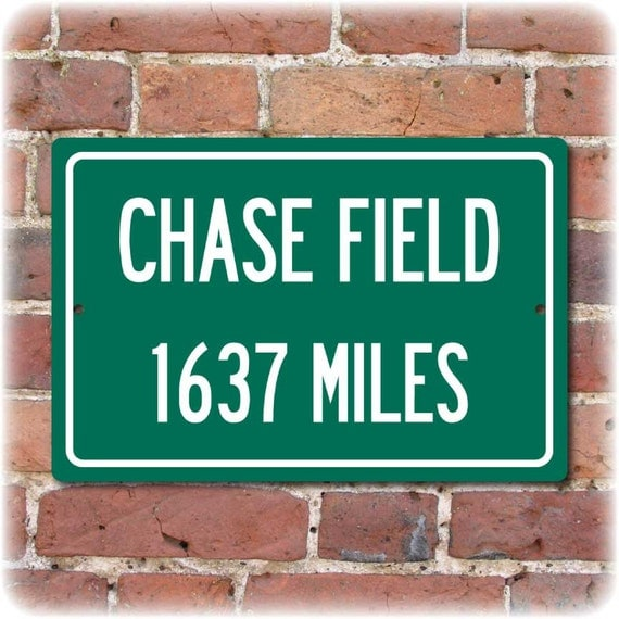 Personalized Highway Distance Sign To: Chase Field, Home of the Arizona Diamondbacks