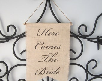 Here Comes The Bride Sign - Burlap Banner Wedding Sign - Customize With Your Choice of Font or Wording - Flower Girl Sign