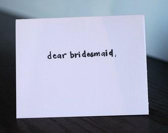 Dear Bridesmaid Card