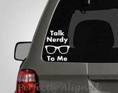Talk Nerdy To Me Vinyl Decal