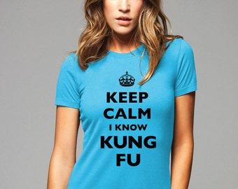 Keep Calm I Know Kung Fu T-Shirt - Soft Cotton T Shirts for Women, Men/Unisex, Kids
