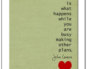 John Lennon -  Life is what happens when you are busy making other plans Wall Art Print Home Decor - Available in additional sizes