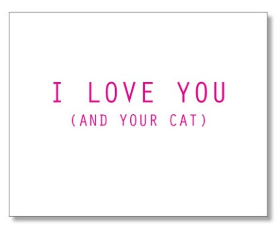 I Love you (and your cat) - Valentine's Day Card
