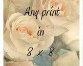 8 x 8 Print of any image