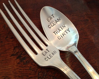 Eat Clean  Train Dirty   recycled silverware hand stamped spoon and fork set