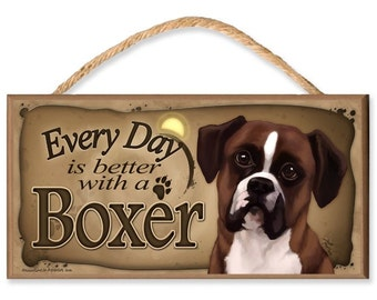 """Every Day is Better With a Boxer 10.5"""" x 5.5"""" Wooden Dog Sign"""