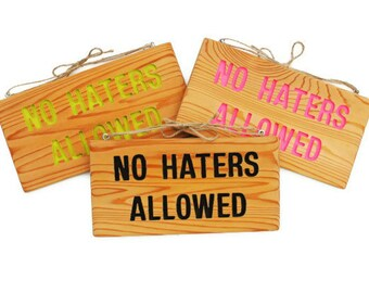 NO HATERS ALLOWED, Positive sign for Front Door, Bed Room Door Sign, Neon Sign, Custom Marker, Personalized Sign, Teen Sign