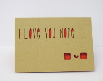 No, I love you more papercut card