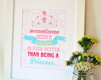Sister quote 8x10 Sometimes being a sister Princess print Big sister art Gift for big sister Gift for little sister Baby girl nursery art