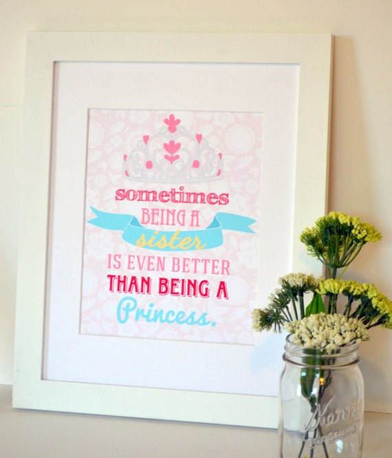Welcome Baby Sister Quotes: Sister Quote 8x10 Sometimes Being A Sister Princess Print Big
