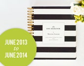 JUNE 2013 - JUNE 2014 Day Designer - A Yearly Strategic Planner & Daily Agenda for the Creative Entrepreneur