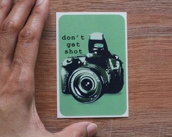 "Vinyl Sticker Digital Camera Art Verbiage Quote: ""Dont Get Shot"" MINT"