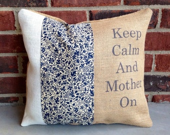 Keep Calm and Mother On Pillow