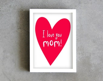 Mom print, I love you mom, mother day gift, mom poster, red heart print for mother, mom love print decoration, wall art