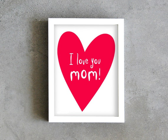 Mom Print I Love You Mom Mother Day Gift Mom Poster Red