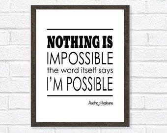 Nothing is Impossible, Audrey Hepburn Quote, Inspirational Art, Motivational Quote, Black and White Art, Black and White Typography
