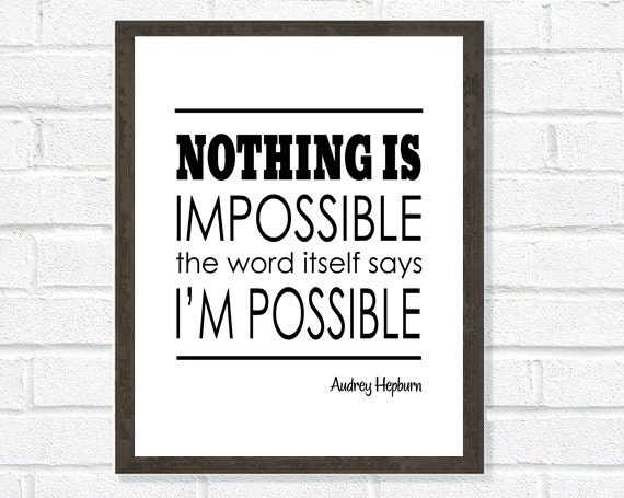 Nothing Is Impossible Audrey Hepburn Quote Inspirational