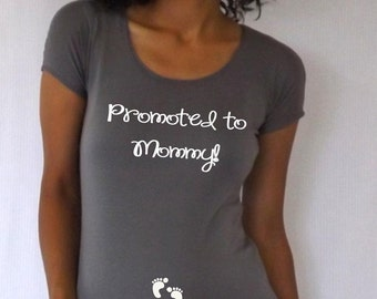 """Maternity """" Promoted to Mommy"""" shirt/top/tee  3/4 sleeves . pregnancy reveal, baby shoer, photo prop"""