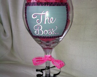 Hand painted wine glass for the Boss