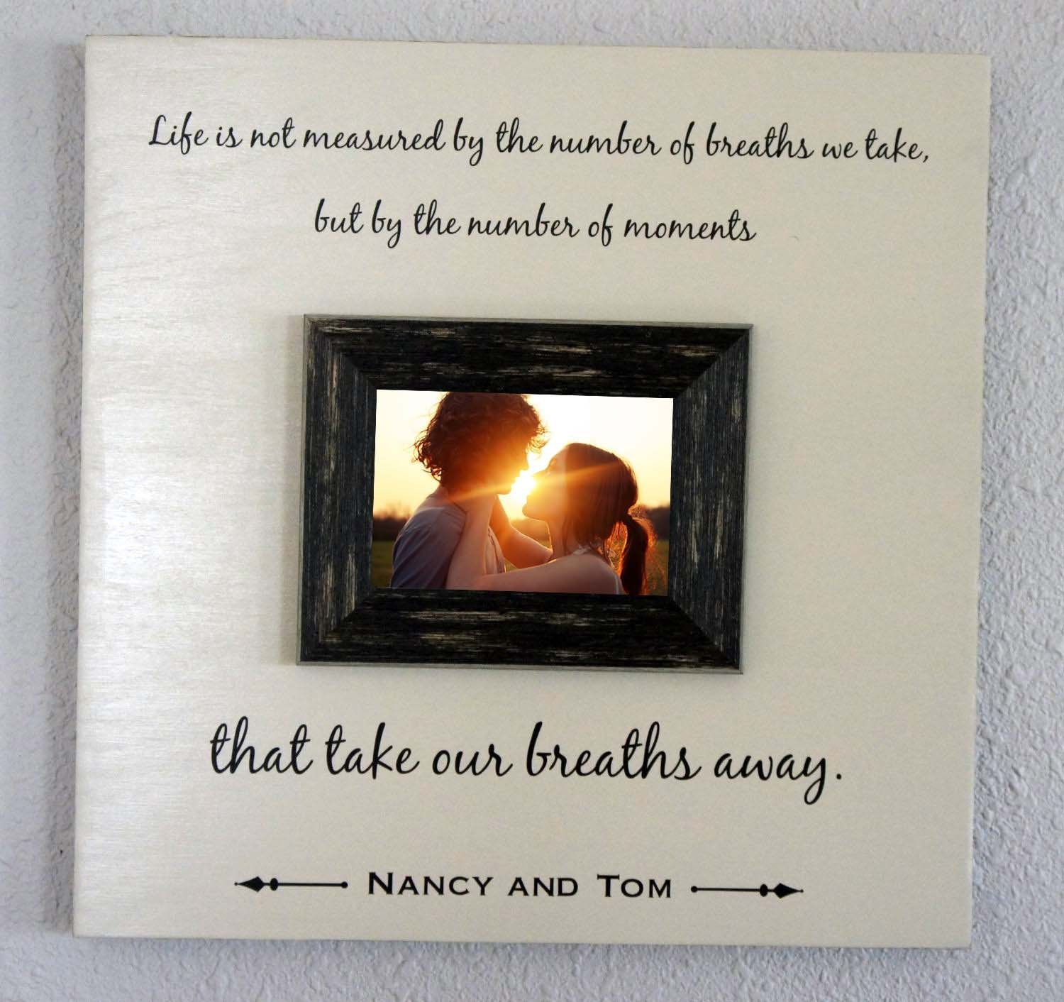 Love Quote Picture Frames Custom Wedding Photo Frame  Life Moments That Take Our Breaths
