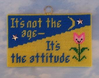 Age Attitude - Inspirational Needlepoint Sign