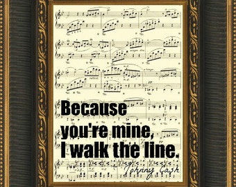 Because you're mine, I walk the line Johnny Cash Quote on a Upcycled Music Sheet, Wall Decor, Pop Art, Mixed Media Print