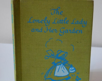 Vintage Children's Book, The Lonely Little Lady and Her Garden