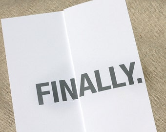 Finally. - Foldout funny card - Funny Graduation card