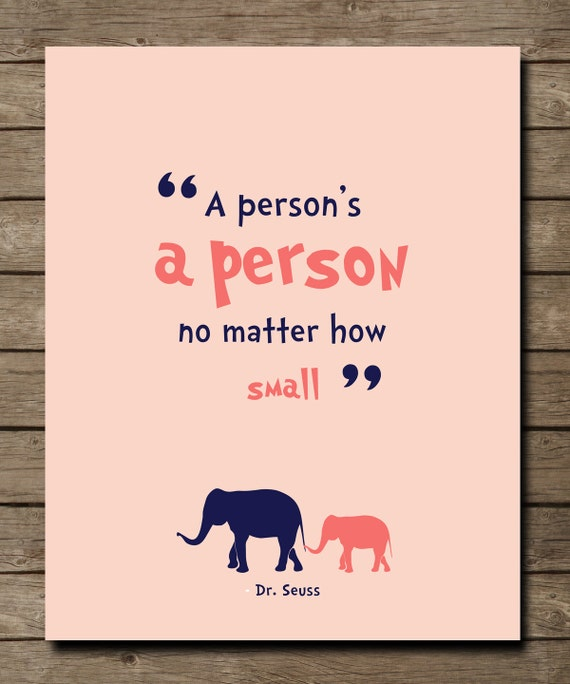 "Dr. Seuss Quote, A person's a Person quote, Inspiring Motivational Nursery room wall print 8"" x 10"""