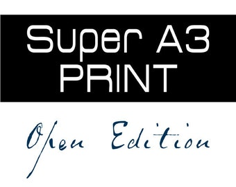 Super A3  Print - Signed Open Edition