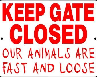 "KEEP GATE CLOSED Sign 9""x12"" ""Aluminum"" 3125"